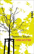 Cover-Bild zu Bayer, Thommie: Aprilwetter (eBook)