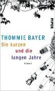 Cover-Bild zu Bayer, Thommie: Die kurzen und die langen Jahre (eBook)