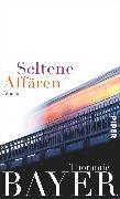 Cover-Bild zu Bayer, Thommie: Seltene Affären (eBook)