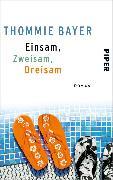 Cover-Bild zu Bayer, Thommie: Einsam, zweisam, dreisam (eBook)