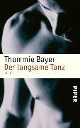 Cover-Bild zu Bayer, Thommie: Der langsame Tanz (eBook)