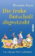Cover-Bild zu Bayer, Thommie: Die frohe Botschaft abgestaubt (eBook)