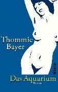 Cover-Bild zu Bayer, Thommie: Das Aquarium (eBook)