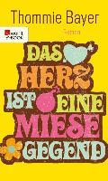 Cover-Bild zu Bayer, Thommie: Das Herz ist eine miese Gegend (eBook)