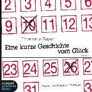Cover-Bild zu Bayer, Thommie: Eine kurze Geschichte vom Glück (Gekürzt) (Audio Download)