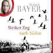 Cover-Bild zu Bayer, Thommie: Weißer Zug nach Süden (Audio Download)