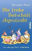 Cover-Bild zu Bayer, Thommie: Die frohe Botschaft abgestaubt