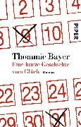 Cover-Bild zu Bayer, Thommie: Eine kurze Geschichte vom Glück