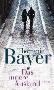 Cover-Bild zu Bayer, Thommie: Das innere Ausland