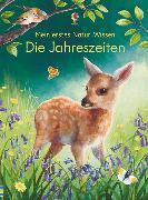 Cover-Bild zu Bone, Emily: Mein erstes Natur-Wissen: Die Jahreszeiten
