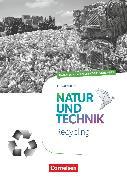 Cover-Bild zu Natur und Technik - Naturwissenschaften: Neubearbeitung, Themenhefte, 5.-10. Schuljahr, Recycling, Handreichungen für den Unterricht, Mit Kopiervorlagen von Barheine, Barbara