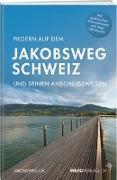 Cover-Bild zu Verein Jakobsweg (Hrsg.): Pilgern auf dem Jakobsweg Schweiz