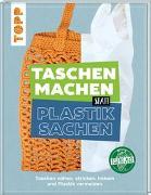 Cover-Bild zu Gaßner, Manuela: Taschen machen statt Plastiksachen