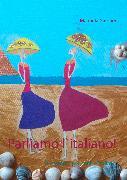 Cover-Bild zu Gassner, Manuela: Parliamo l`italiano! (eBook)