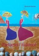 Cover-Bild zu Gassner, Manuela: Parliamo l`italiano!
