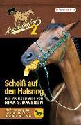 Cover-Bild zu Daveron, Nika S.: Arschlochpferd 2 - Scheiß auf den Halsring