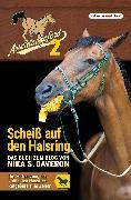 Cover-Bild zu Daveron, Nika S.: Arschlochpferd 2 - Scheiß auf den Halsring (eBook)