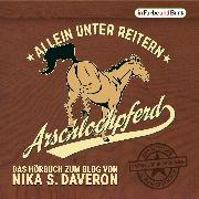 Cover-Bild zu Daveron, Nika S.: Arschlochpferd - Allein unter Reitern (Audio Download)