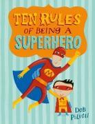 Cover-Bild zu Pilutti, Deb: Ten Rules of Being a Superhero