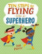 Cover-Bild zu Pilutti, Deb: Ten Steps to Flying Like a Superhero