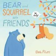 Cover-Bild zu Pilutti, Deb: Bear and Squirrel Are Friends . . . Yes, Really!