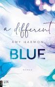 Cover-Bild zu Harmon, Amy: A Different Blue (eBook)