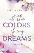 Cover-Bild zu Harmon, Amy: All the Colors of my Dreams (eBook)