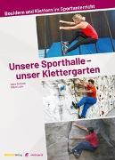 Cover-Bild zu Unsere Sporthalle - unser Klettergarten von Lupo, Fabio