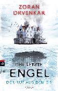 Cover-Bild zu Drvenkar, Zoran: Der letzte Engel - Der Ruf aus dem Eis (eBook)