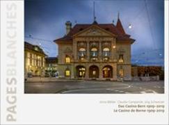 Cover-Bild zu Bähler, Anna: Das Casino Bern 1909-2019 | Le Casino de Berne 1909-2019