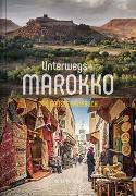 Cover-Bild zu KUNTH Verlag (Hrsg.): Unterwegs in Marokko