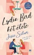 Cover-Bild zu Silver, Josie: Lydia Bird két élete (eBook)