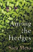 Cover-Bild zu Mesa, Sara: Among the Hedges (eBook)