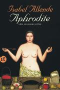Cover-Bild zu Allende, Isabel: Aphrodite - Eine Feier der Sinne