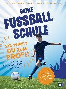 Cover-Bild zu Eglinski, Thomas: Deine Fußballschule - So wirst du zum Profi (eBook)