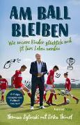 Cover-Bild zu Eglinski, Thomas: Am Ball bleiben