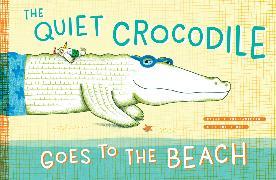 Cover-Bild zu Andriamirado, Natacha: The Quiet Crocodile Goes to the Beach