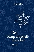 Cover-Bild zu Müller, Titus: Der Schneekristallforscher (eBook)