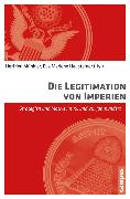 Cover-Bild zu Münkler, Herfried (Hrsg.): Die Legitimation von Imperien (eBook)