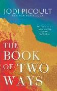 Cover-Bild zu Picoult, Jodi: Book of Two Ways: A stunning novel about life, death and missed opportunities (eBook)