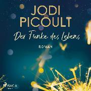 Cover-Bild zu Picoult, Jodi: Der Funke des Lebens (Audio Download)
