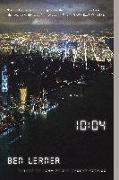 Cover-Bild zu Lerner, Ben: 10:04: A Novel