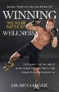 Cover-Bild zu Lerner, Ben: Winning the Inside Battle of Wellness: Overcoming the Mental Hurdles and Life Challenges That Stop You from Sticking to a Diet or Exercise Plan