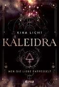 Cover-Bild zu Licht, Kira: Kaleidra - Wer die Liebe entfesselt (eBook)