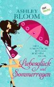 Cover-Bild zu auch bekannt als SPIEGEL-Bestseller-Autorin Manuela Inusa, Ashley Bloom: Liebesglück und Sommerregen (eBook)
