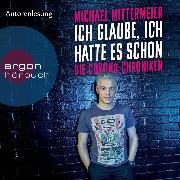 Cover-Bild zu Mittermeier, Michael: Ich glaube, ich hatte es schon - Die Corona-Chroniken (Ungekürzte Autorenlesung) (Audio Download)