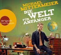 Cover-Bild zu Mittermeier, Michael: Die Welt für Anfänger