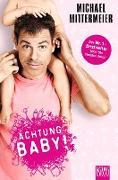 Cover-Bild zu Mittermeier, Michael: Achtung Baby! (eBook)