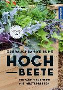 Cover-Bild zu Mayer, Joachim: Gebrauchsanweisung Hochbeete