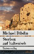 Cover-Bild zu Dibdin, Michael: Sterben auf Italienisch (eBook)